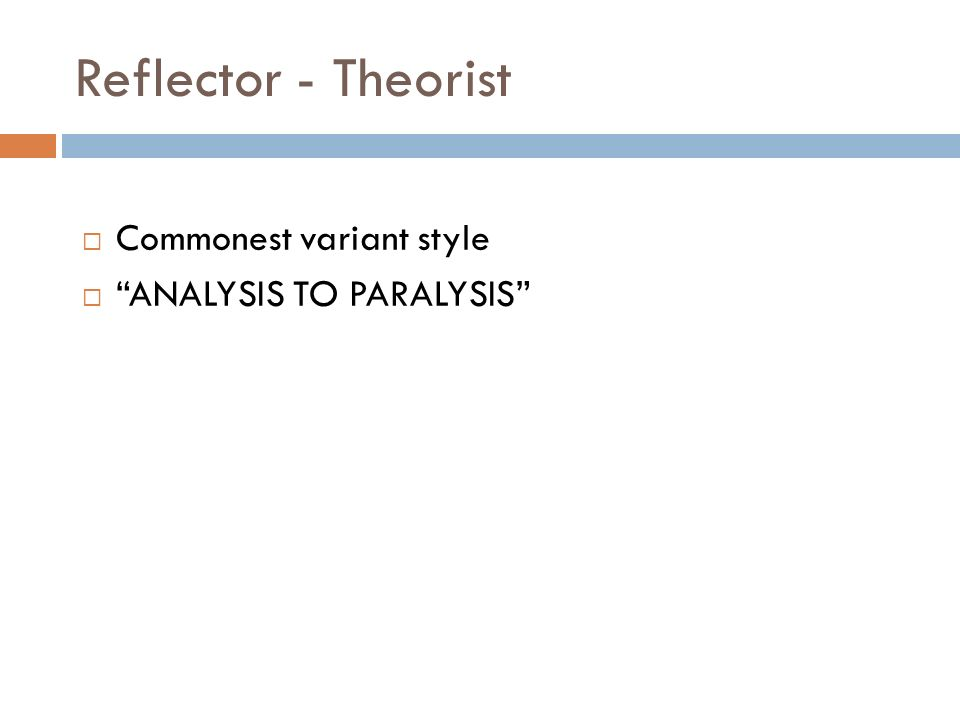 Reflector - Theorist Commonest variant style ANALYSIS TO PARALYSIS