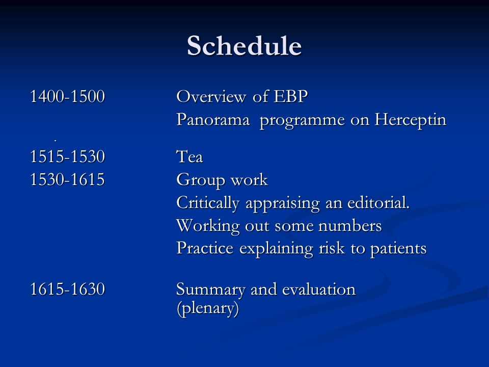 Schedule 1400-1500Overview of EBP Panorama programme on Herceptin.