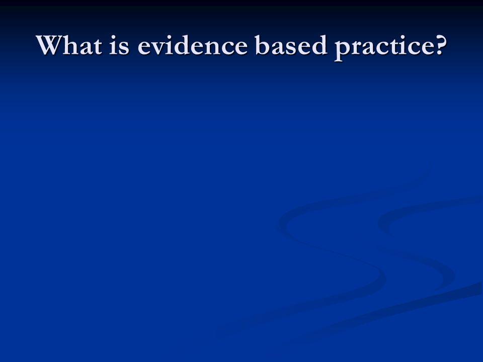 Evidence based medicine.