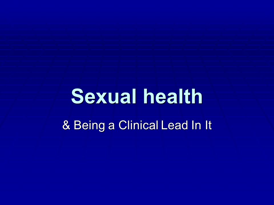 Sexual health & Being a Clinical Lead In It