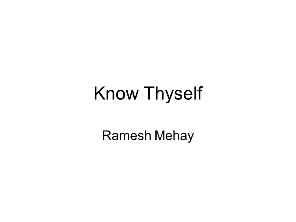 Know Thyself Ramesh Mehay