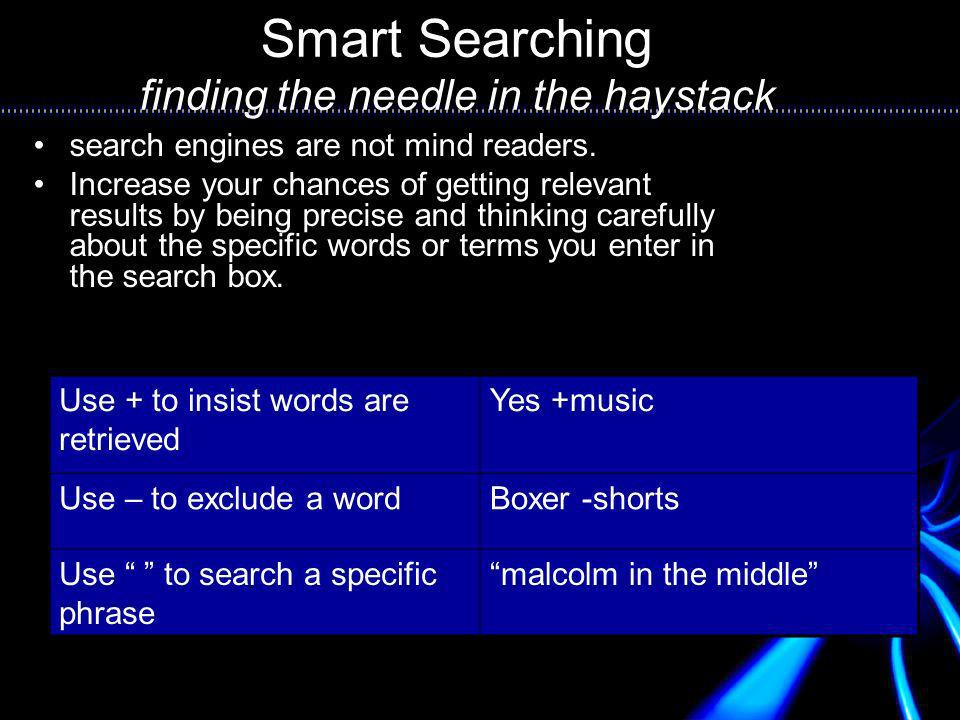 Smart Searching finding the needle in the haystack search engines are not mind readers.