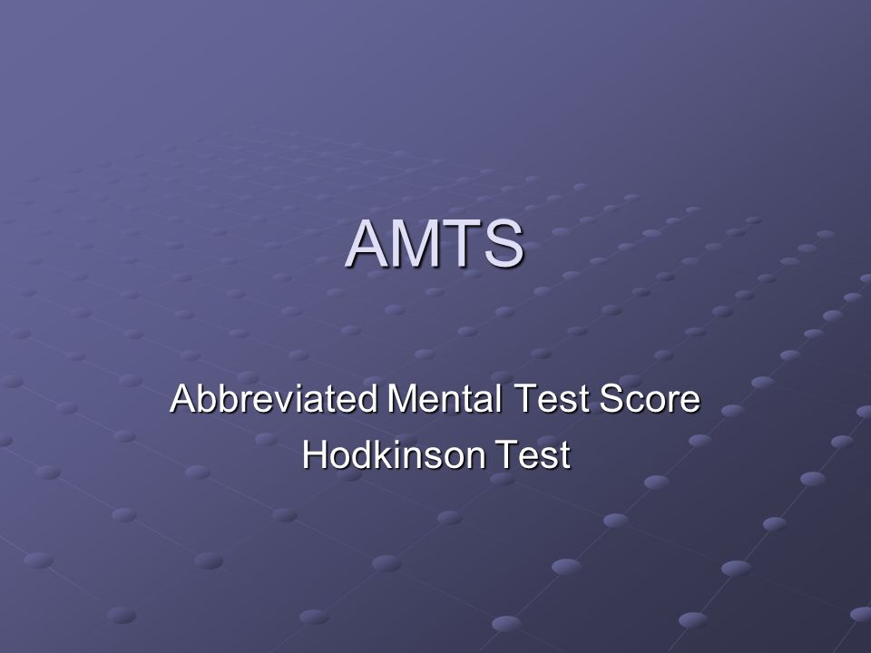 AMTS Abbreviated Mental Test Score Hodkinson Test