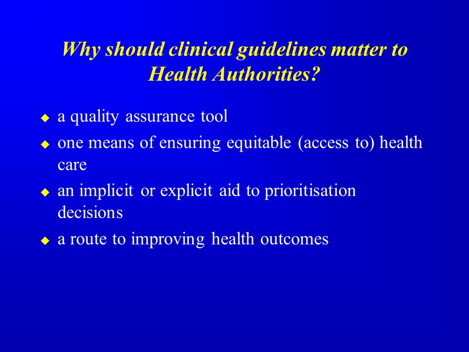 Why should clinical guidelines matter to Health Authorities.