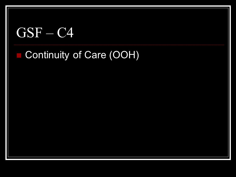 GSF – C4 Continuity of Care (OOH)