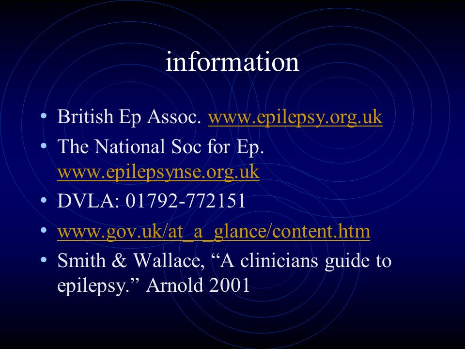 information British Ep Assoc. www.epilepsy.org.ukwww.epilepsy.org.uk The National Soc for Ep.