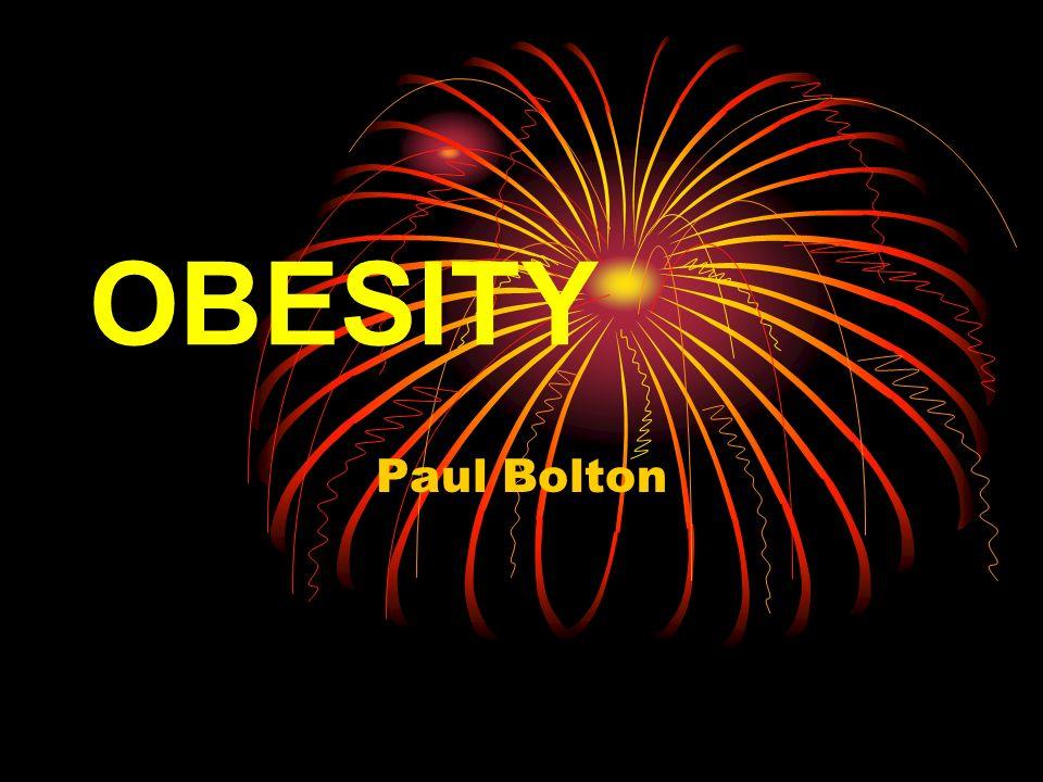 OBESITY Paul Bolton