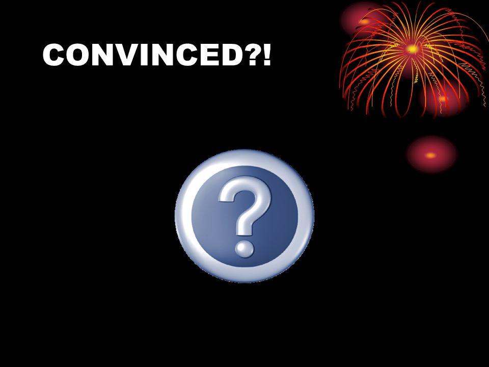 CONVINCED !