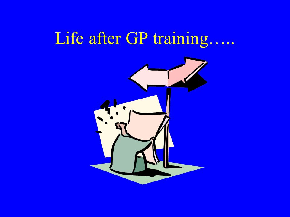 Life after GP training…..