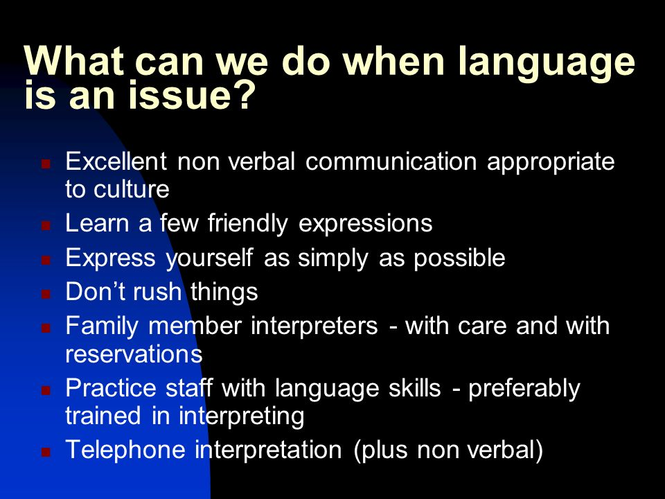 What can we do when language is an issue.