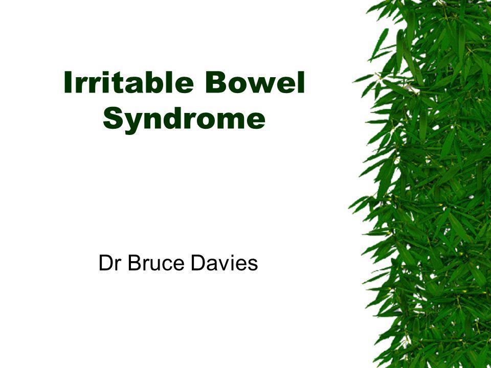 Sept 2001Bruce Davies21 Diarrhoea Predominant.Increasing dietary fibre is sensible advice.