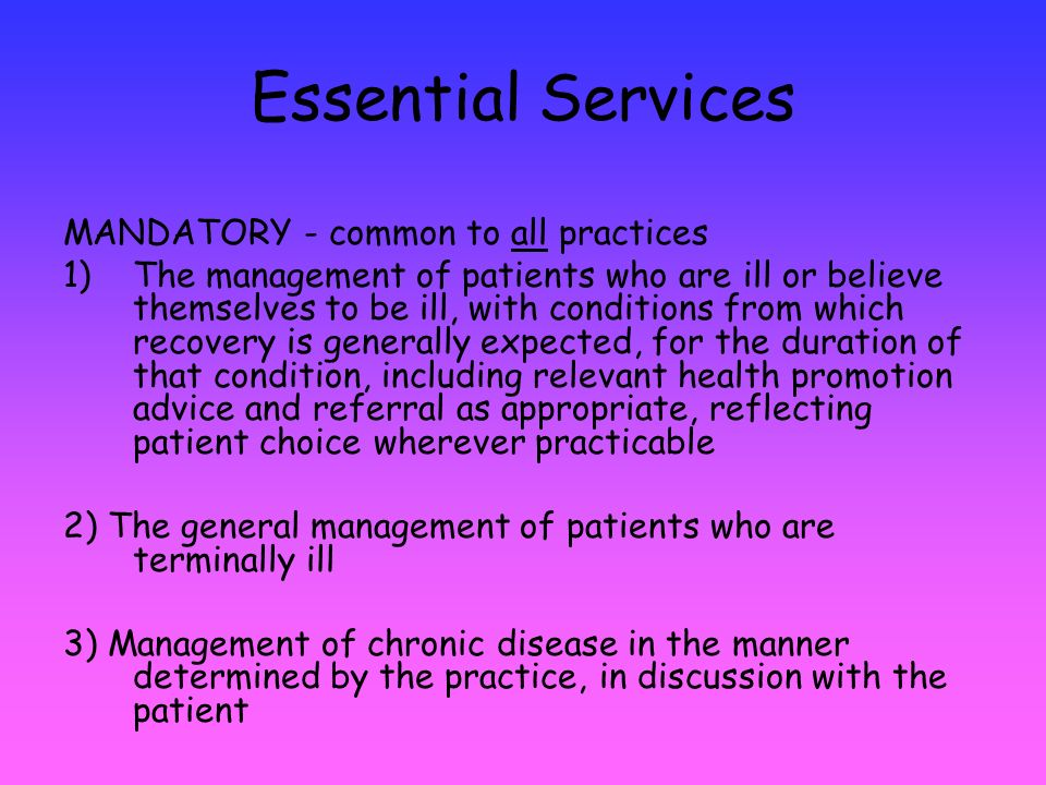Essential Services Either paid as Global Sum or MPIG in GMS practices Basic Contract in PMS practices
