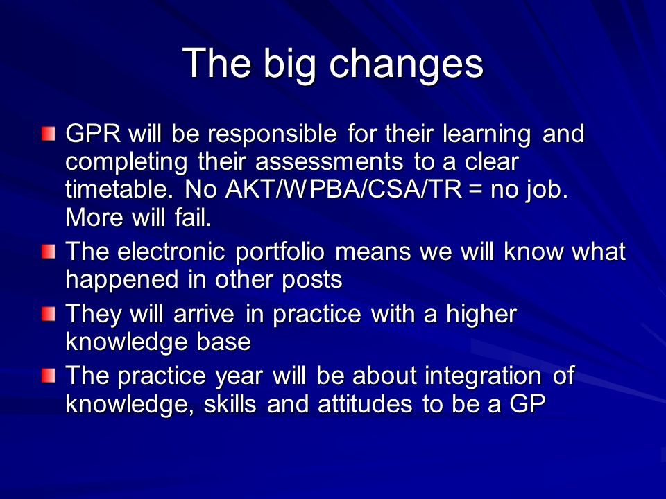The big changes GPR will be responsible for their learning and completing their assessments to a clear timetable.