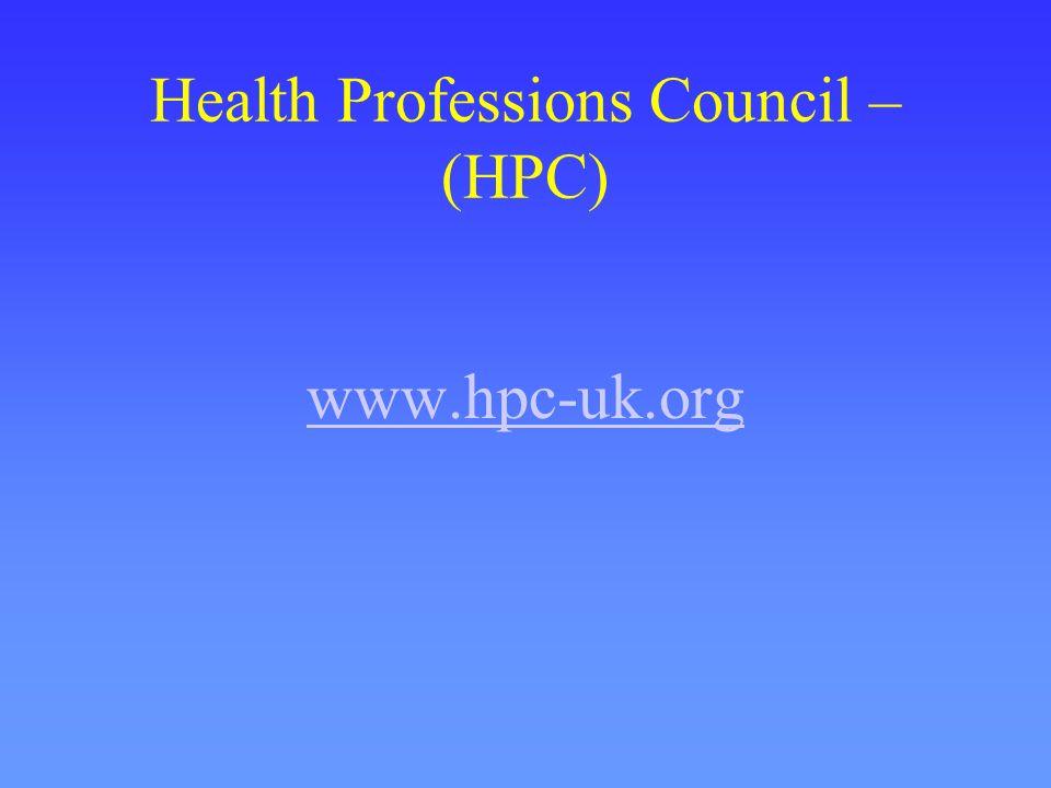 Health Professions Council – (HPC) www.hpc-uk.org