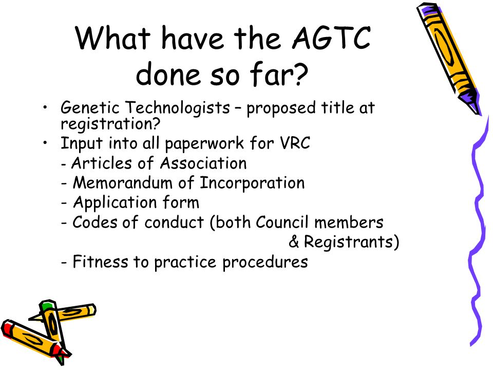 What have the AGTC done so far. Genetic Technologists – proposed title at registration.