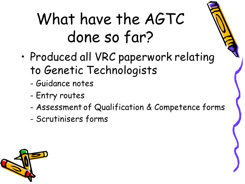 What have the AGTC done so far.