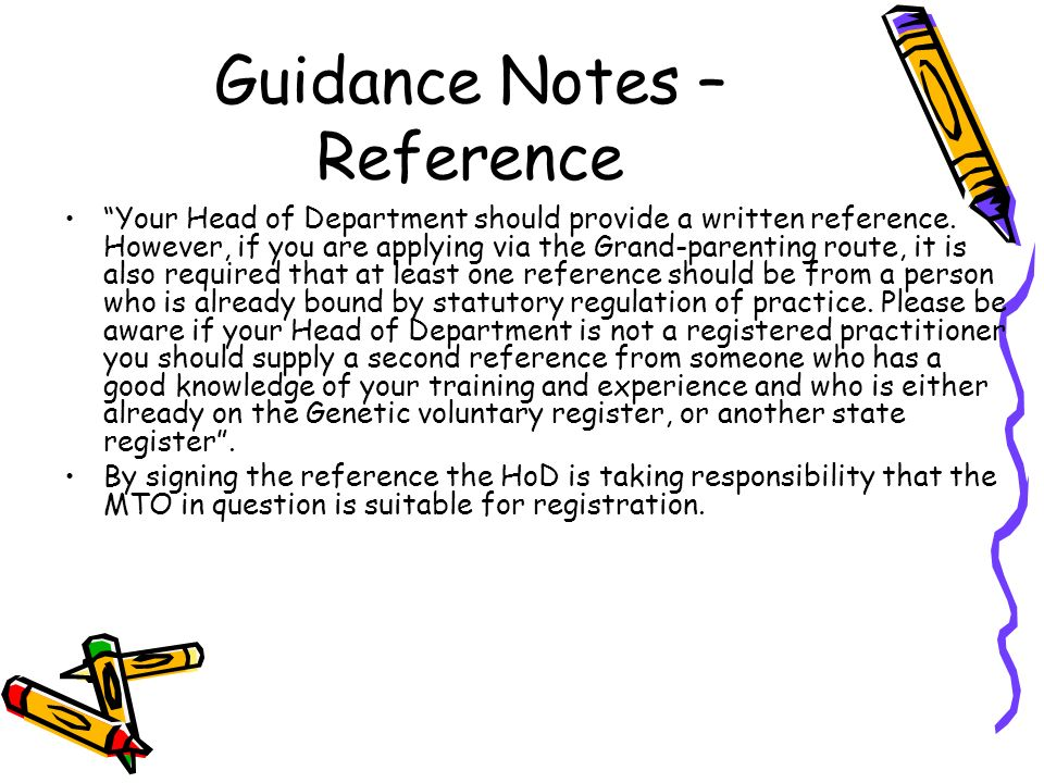 Guidance Notes – Reference Your Head of Department should provide a written reference.