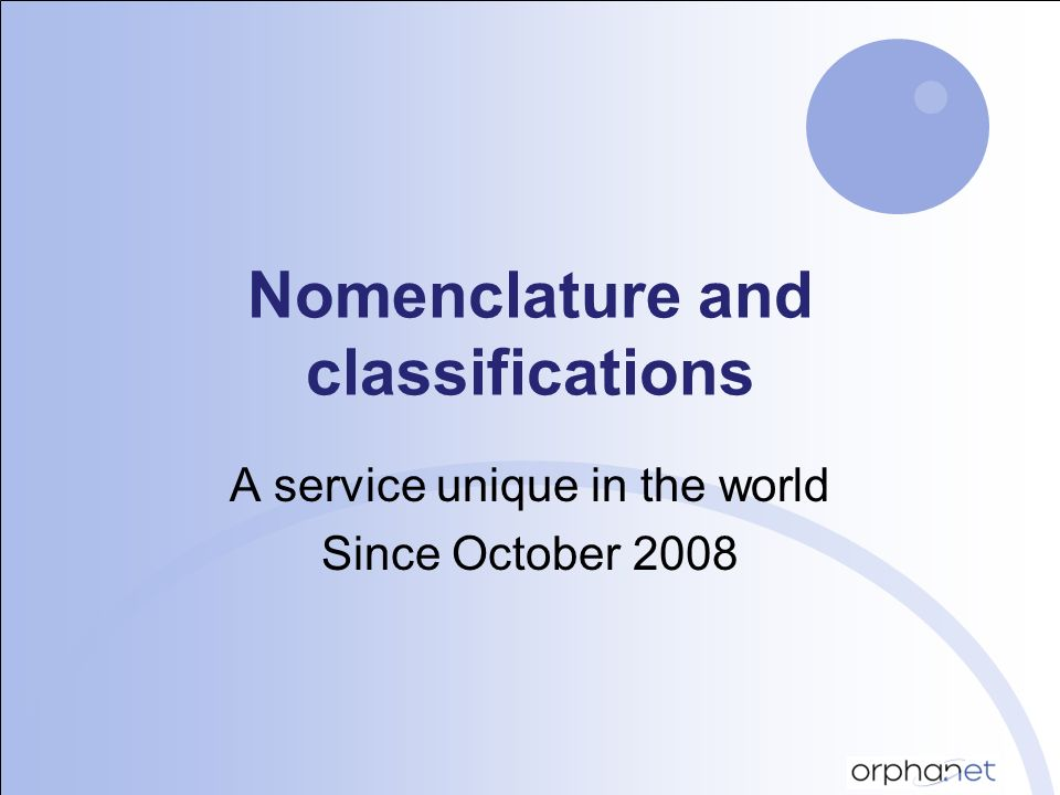 Nomenclature and classifications A service unique in the world Since October 2008
