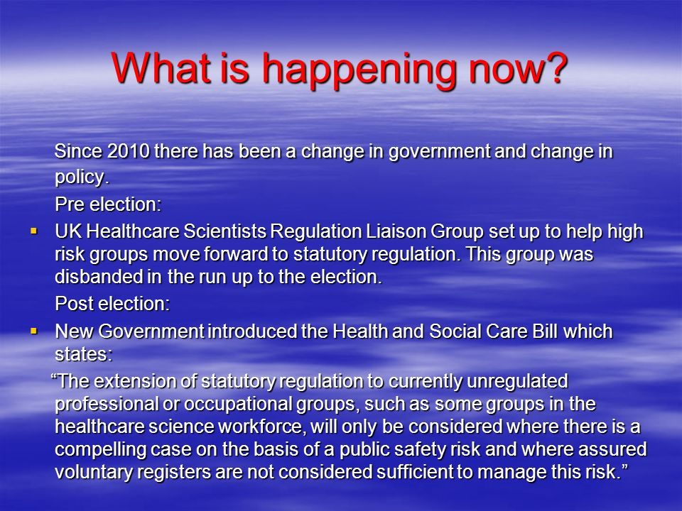 What is happening now. Since 2010 there has been a change in government and change in policy.