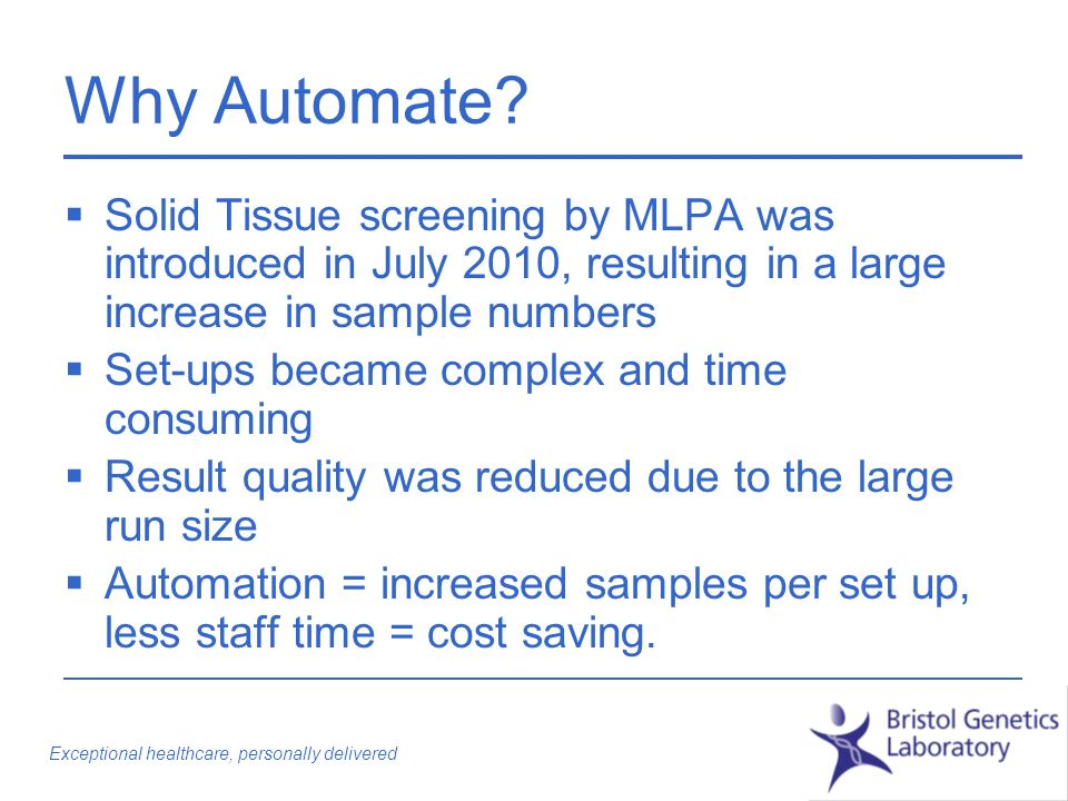 Exceptional healthcare, personally delivered Why Automate.