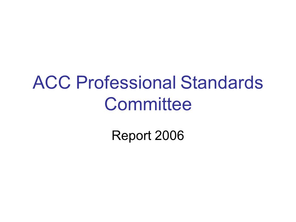 ACC Professional Standards Committee Report 2006