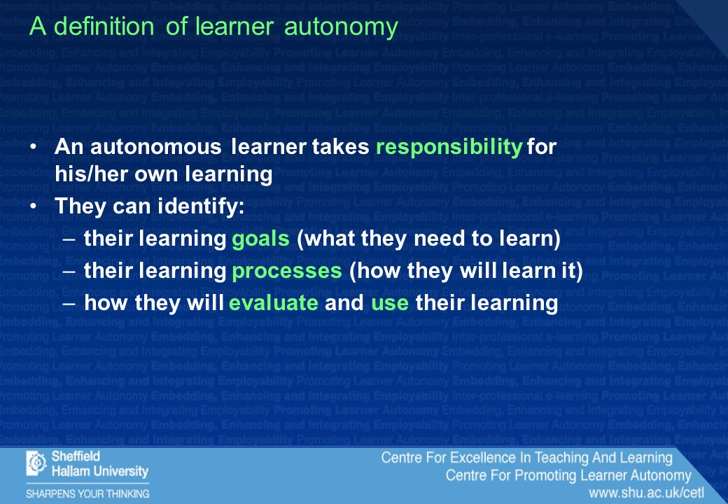 Characteristics of effective autonomous learners they have well-founded conceptions of learning they have a range of learning approaches and skills they can organize their learning they have good information processing skills they are well motivated to learn