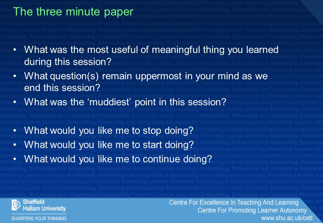 The three minute paper What was the most useful of meaningful thing you learned during this session.