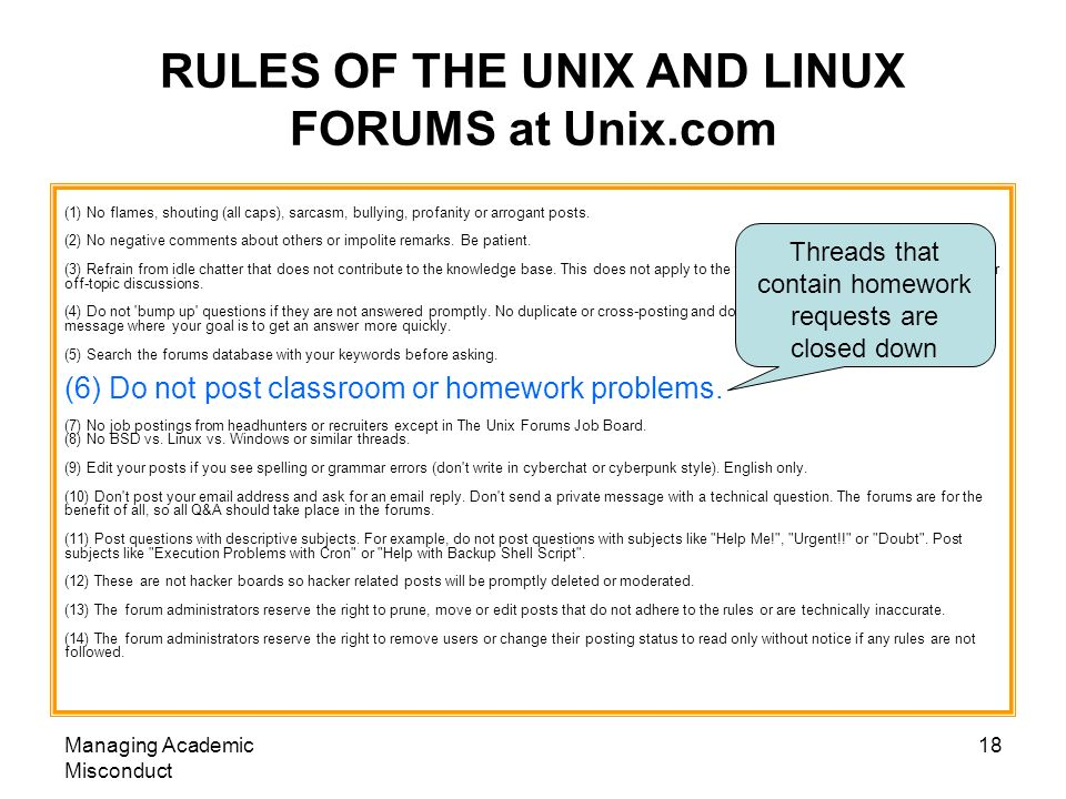 Managing Academic Misconduct 18 RULES OF THE UNIX AND LINUX FORUMS at Unix.com (1) No flames, shouting (all caps), sarcasm, bullying, profanity or arrogant posts.