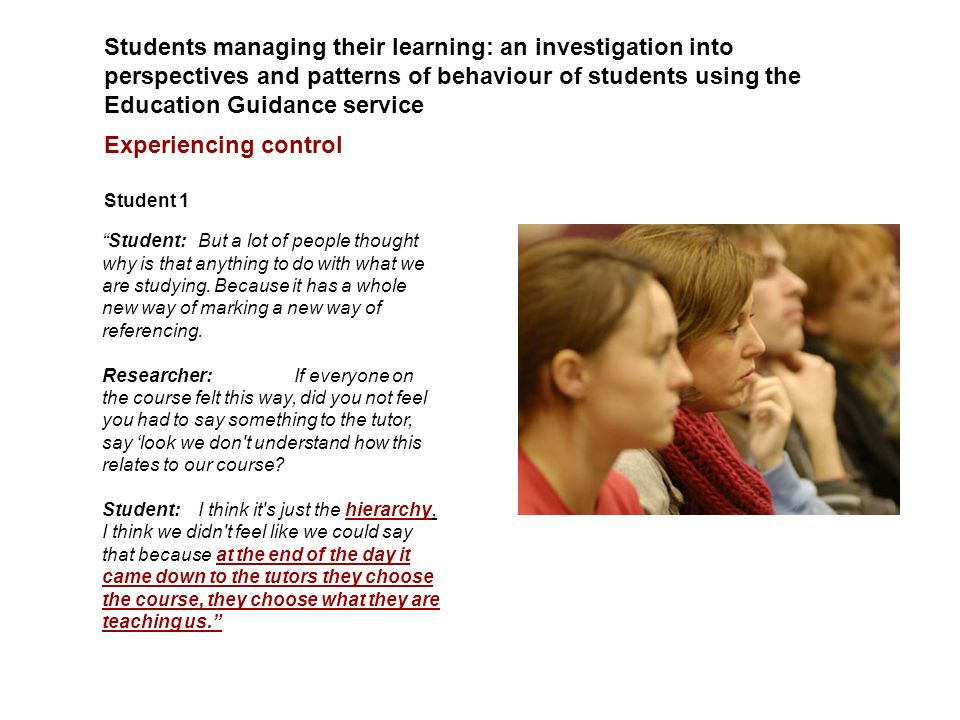 Students managing their learning: an investigation into perspectives and patterns of behaviour of students using the Education Guidance service Experi