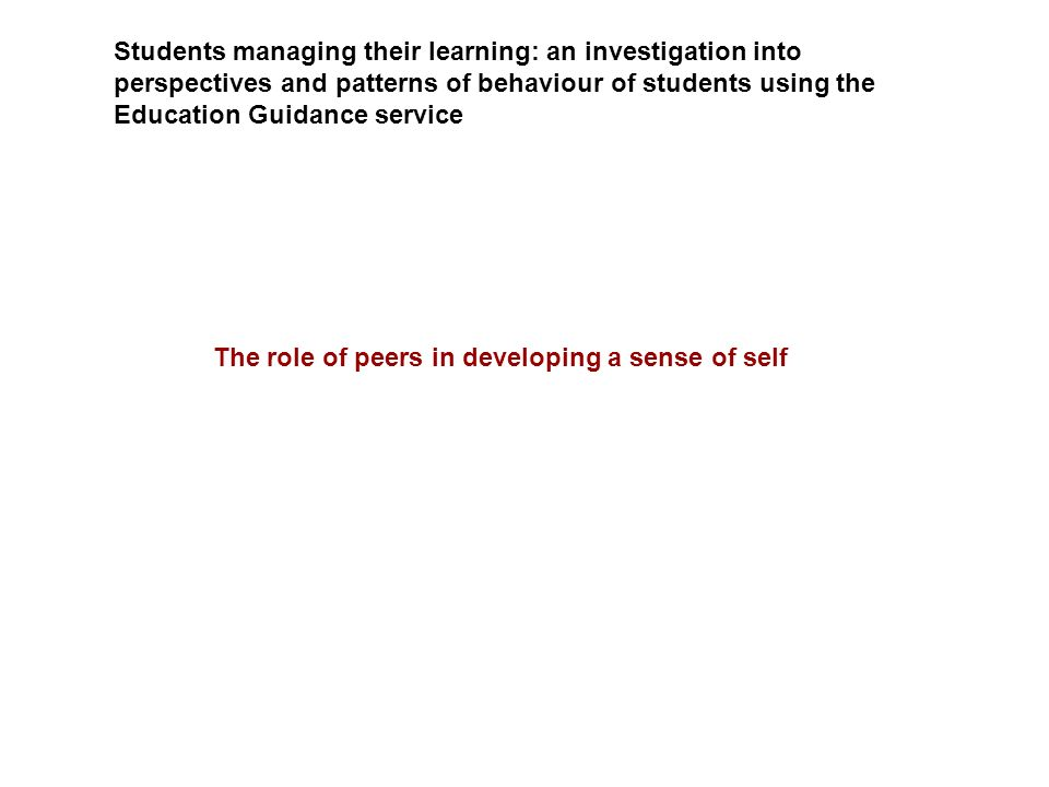 Students managing their learning: an investigation into perspectives and patterns of behaviour of students using the Education Guidance service The ro