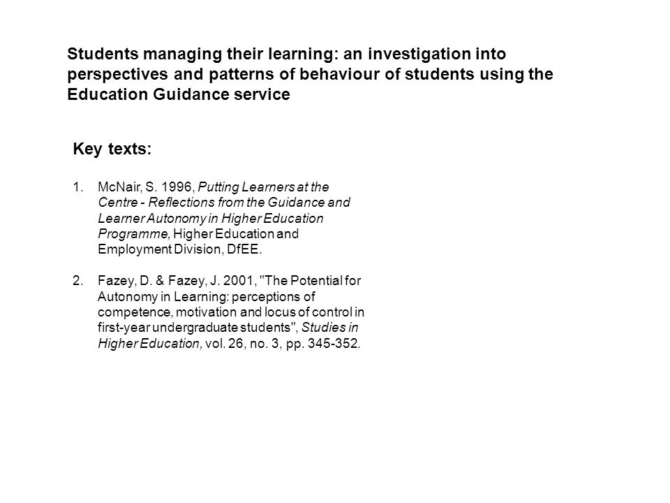 Students managing their learning: an investigation into perspectives and patterns of behaviour of students using the Education Guidance service Key te