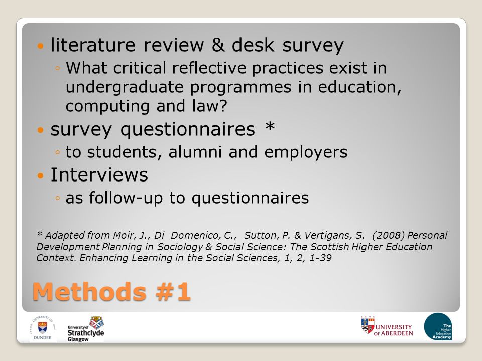Methods #1 literature review & desk survey What critical reflective practices exist in undergraduate programmes in education, computing and law.