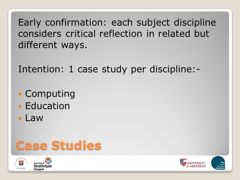 Case Studies Early confirmation: each subject discipline considers critical reflection in related but different ways.