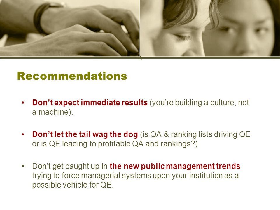 h Recommendations Dont expect immediate results (youre building a culture, not a machine).