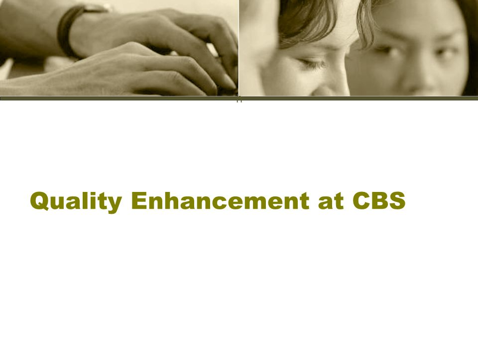 h Quality Enhancement at CBS