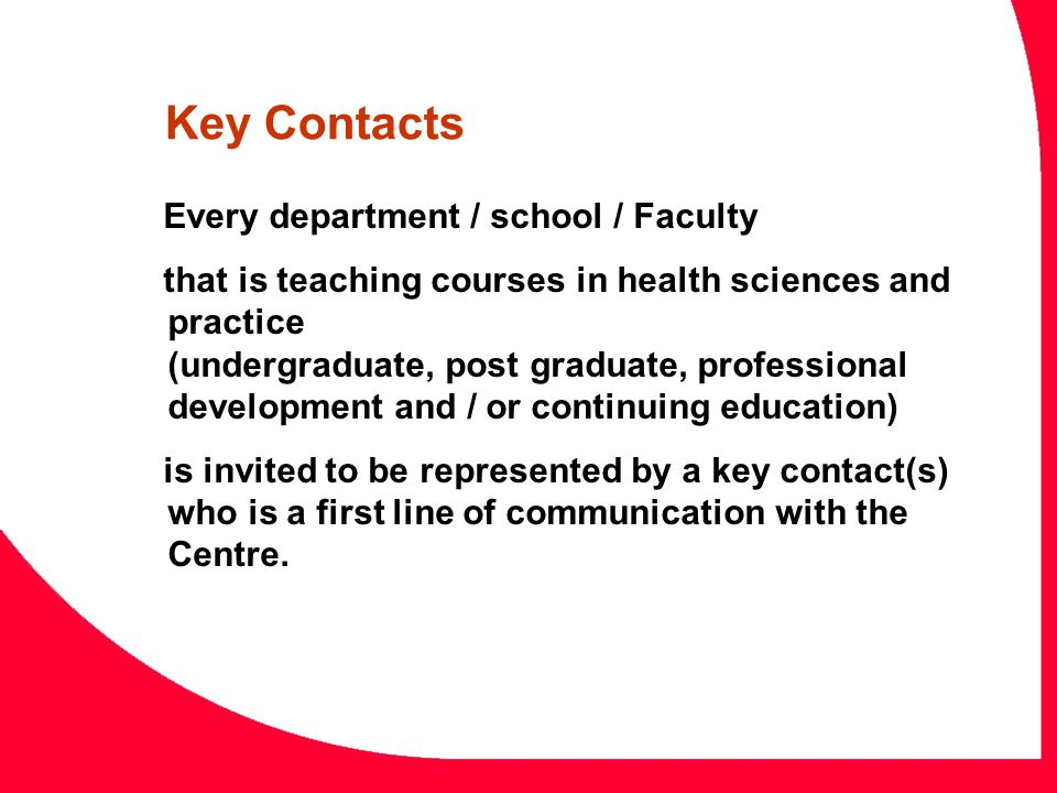 Every department / school / Faculty that is teaching courses in health sciences and practice (undergraduate, post graduate, professional development a