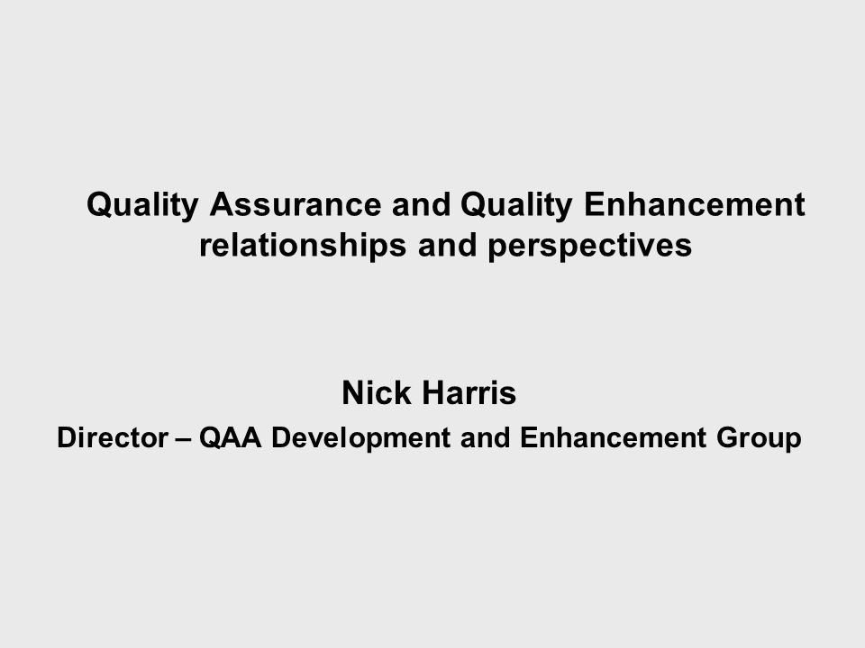 UK contexts for QA and QE: the hefce principles (and for Northern Ireland?): assurance/standards (before?) enhancement within a QA Framework a jigsaw of enhancement activities [ or crazy paving .