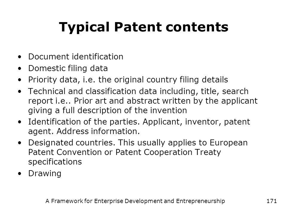A Framework for Enterprise Development and Entrepreneurship171 Typical Patent contents Document identification Domestic filing data Priority data, i.e