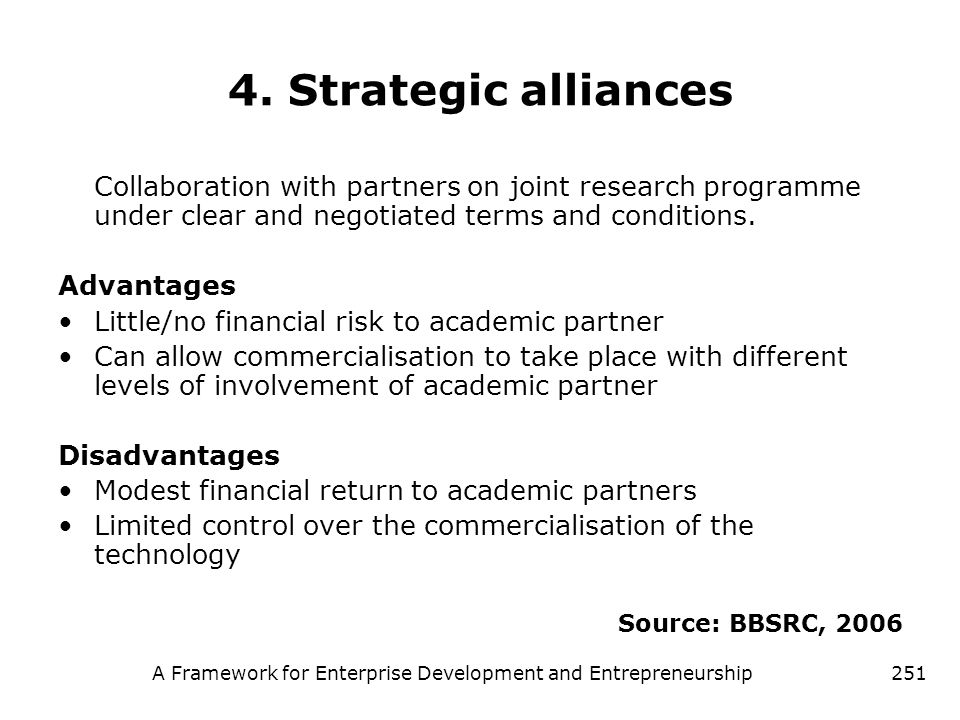 A Framework for Enterprise Development and Entrepreneurship251 4. Strategic alliances Collaboration with partners on joint research programme under cl