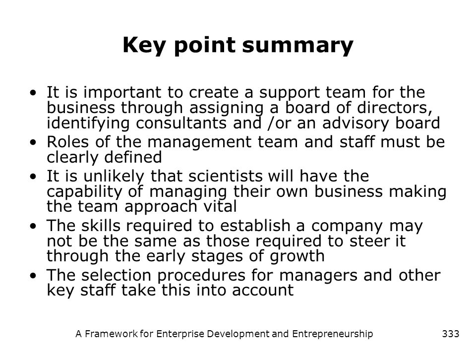 A Framework for Enterprise Development and Entrepreneurship333 Key point summary It is important to create a support team for the business through ass