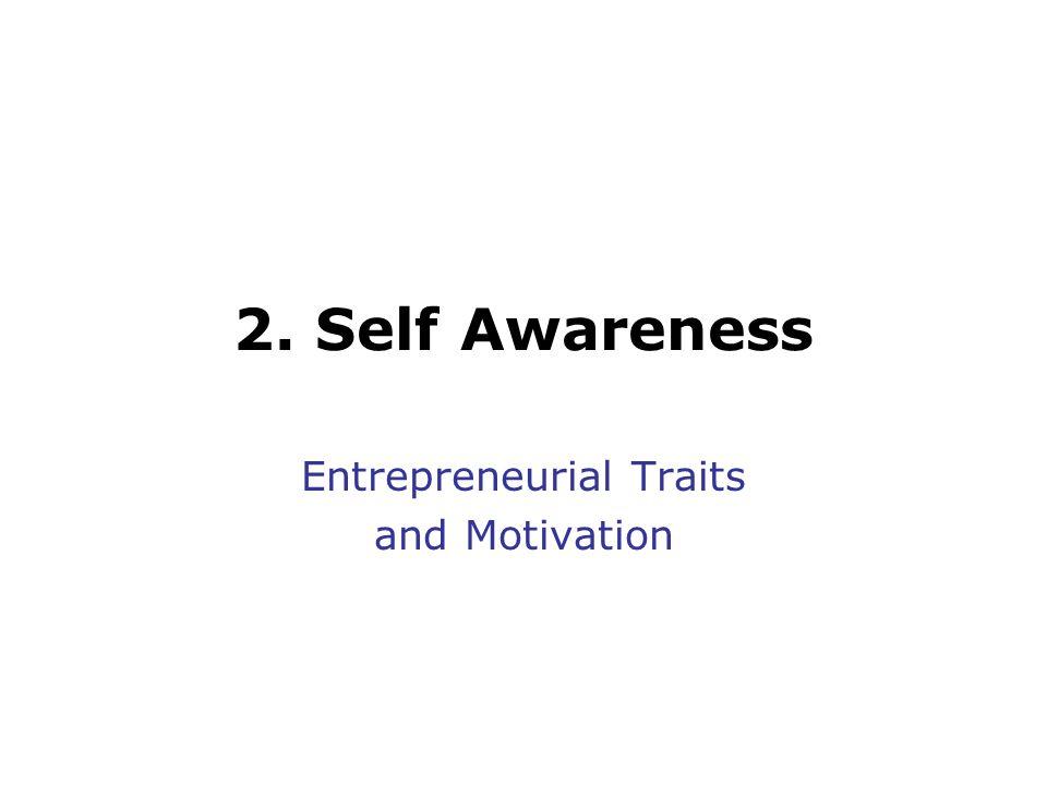 2. Self Awareness Entrepreneurial Traits and Motivation