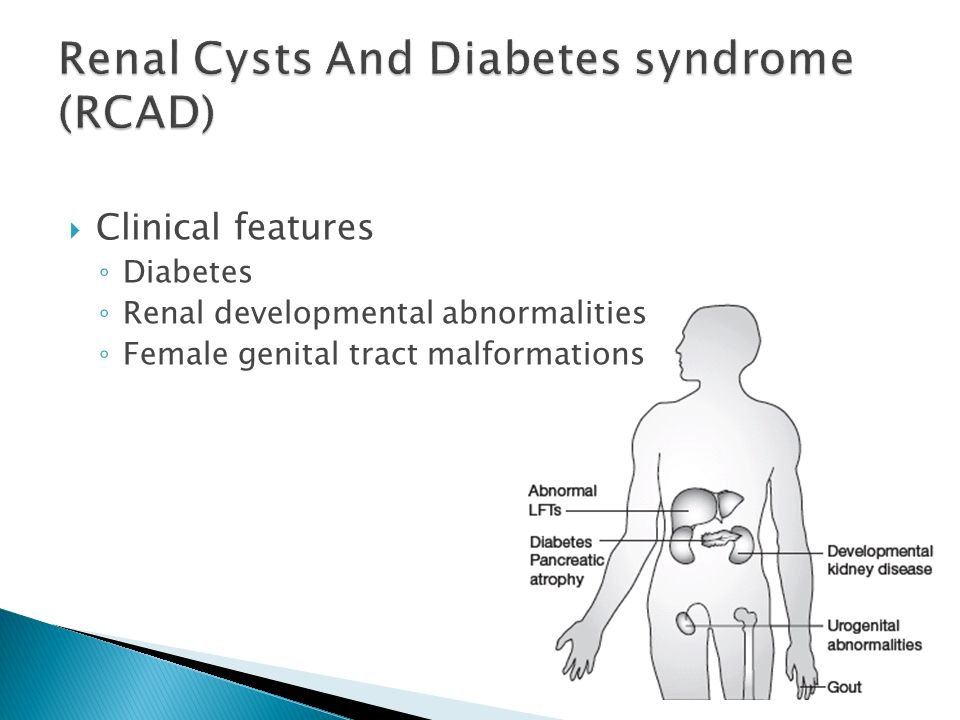 Clinical features Diabetes Renal developmental abnormalities Female genital tract malformations