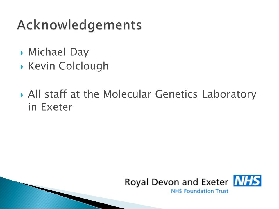Michael Day Kevin Colclough All staff at the Molecular Genetics Laboratory in Exeter