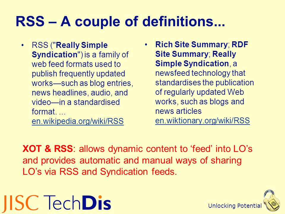 Unlocking Potential What is an RSS Feed Think of it like a magazine subscription http://www.bbc.co.uk/news/10628494