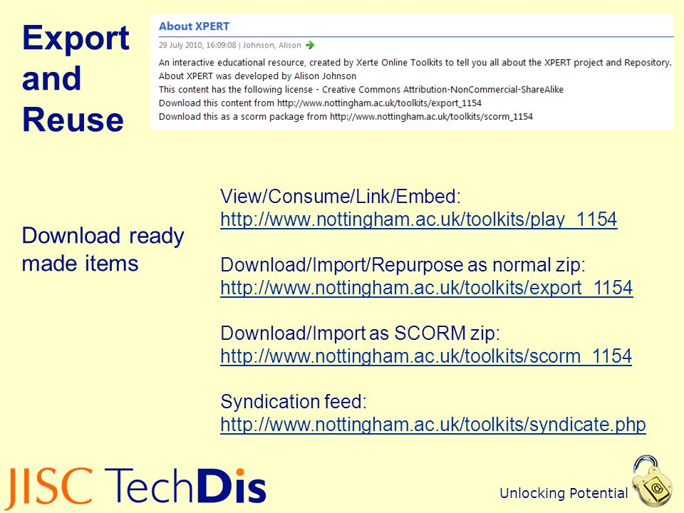 Unlocking Potential Export and Reuse Download ready made items View/Consume/Link/Embed:   Download/Import/Repurpose as normal zip:   Download/Import as SCORM zip:     Syndication feed: