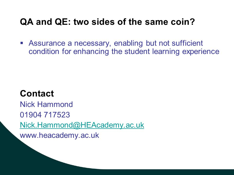QA and QE: two sides of the same coin.