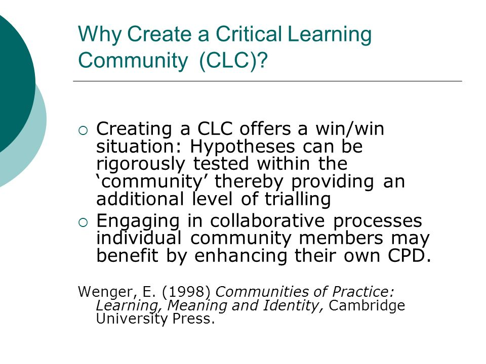 Why Create a Critical Learning Community (CLC).