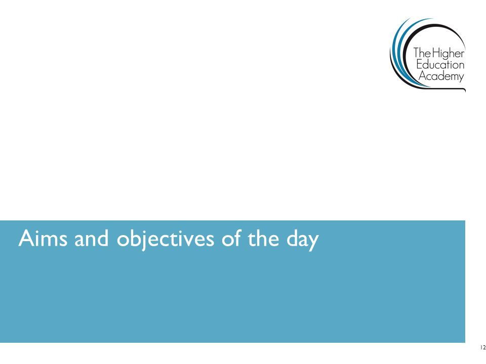 Aims and objectives of the day 12