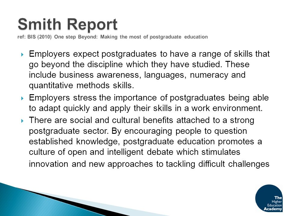 Employers expect postgraduates to have a range of skills that go beyond the discipline which they have studied.