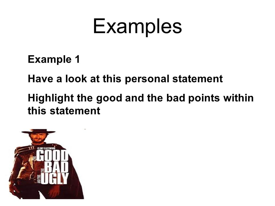 Examples Example 1 Have a look at this personal statement Highlight the good and the bad points within this statement